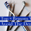 7 Reasons Why People Avoid The Dentist