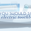 Why You Should Switch to an Electric Toothbrush